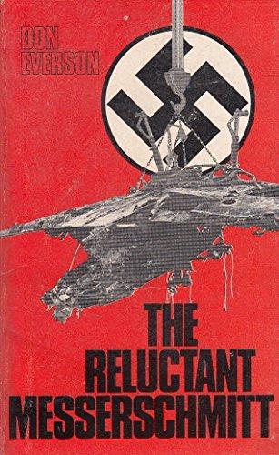 Reluctant Messerschmitt By Don Everson