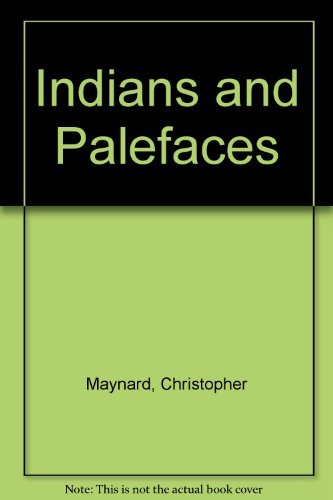 Indians and Palefaces By Christopher Maynard