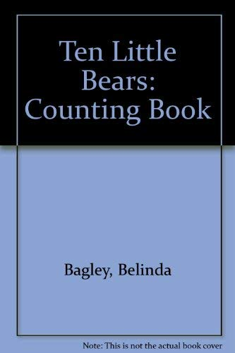 Ten Little Bears By Belinda Bagley