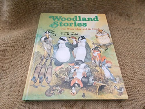 Woodland Stories with Willie Mole and His Friends by Lucy Kincaid