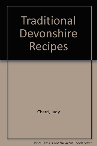 Traditional Devonshire Recipes By Judy Chard