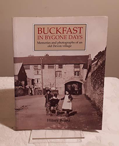 Buckfast in Bygone Days By Hilary Beard