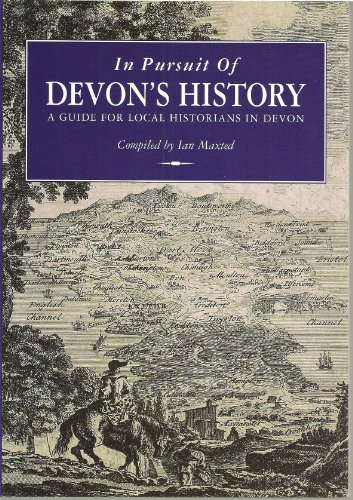 In Pursuit of Devon's History By Ian Maxted