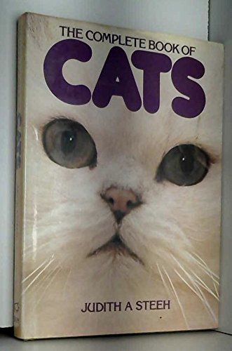 Complete Book of Cats By Judith A. Steer