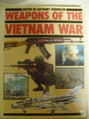 Weapons of the Vietnam War Edited by Anthony Robinson
