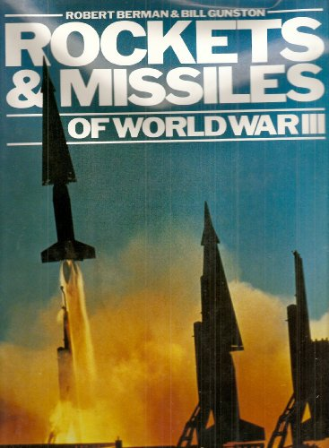 Rockets and Missiles of World War III (A Bison book) By Robert Berman