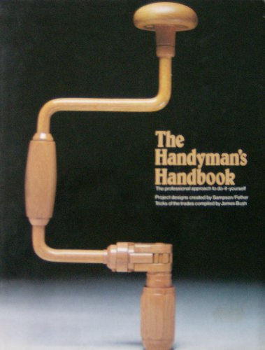The Handyman's Handbook: The Professional Approach to Do-It-Yourself By Jeremy Harwood