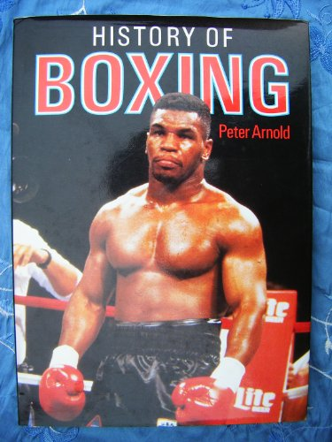 History Of Boxing By Peter. Arnold