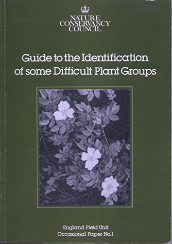 Guide to the Identification of Some Difficult Plant Groups (Occasional paper / Nature Conservancy Council. England Field Unit) By M.J. Wigginton