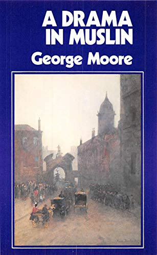 A Drama in Muslin By George Moore