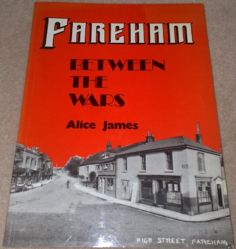 Fareham Between the Wars By Alice James