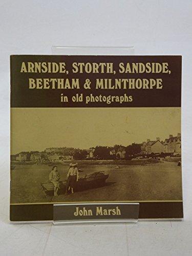Arnside Storth Sandside Beetham And Milnthorpe In Old Photographs By John Marsh