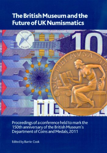 The British Museum and the Future of UK Numismatics By Barrie Cook