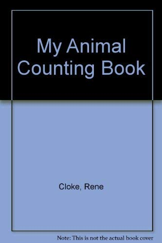 My Animal Counting Book by R. Cloke