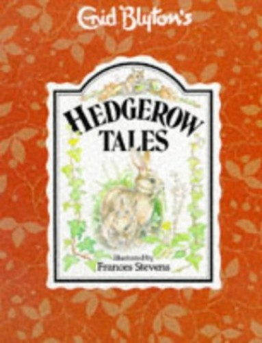 Hedgerow Tales By Enid Blyton