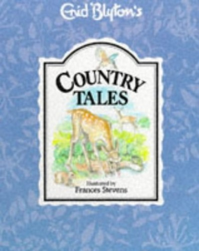 Country Tales By Enid Blyton