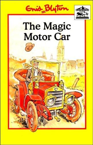 The Magic Motor Car By Enid Blyton