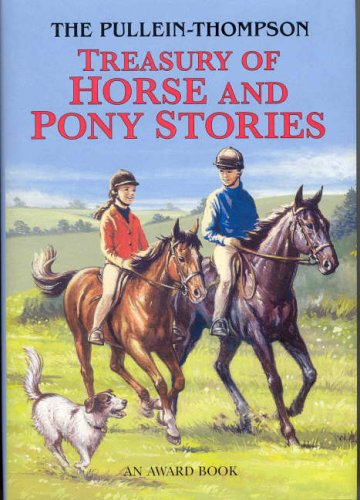 Treasury of Horse and Pony Stories By Josephine Pullein-Thompson