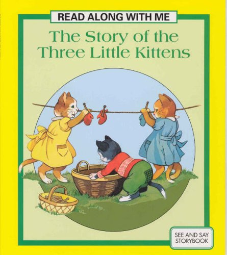 Story of the Three Little Kittens By unknown