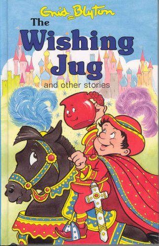 Wishing Jug and Other Stories By Enid Blyton