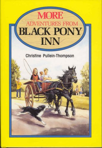 More Adventures from Black Pony Inn By Christine Pullein-Thompson