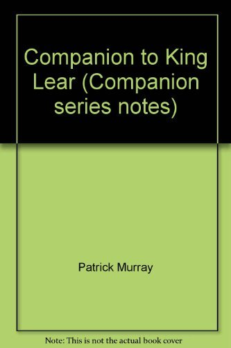 Companion to King Lear (Companion series notes) By Patrick Murray