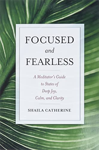 Focused and Fearless By Shaila Catherine