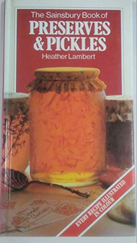 The Sainsbury book of preserves & pickles By Heather Lambert