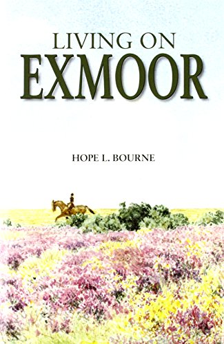 Living on Exmoor By Hope L. Bourne