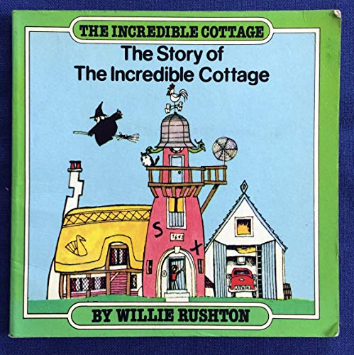 The Story of the Incredible Cottage By Paul and Willie Rushton