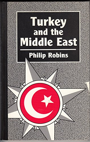 Turkey and the Middle East By Philip Robins