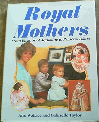Royal Mothers By Ann Wallace