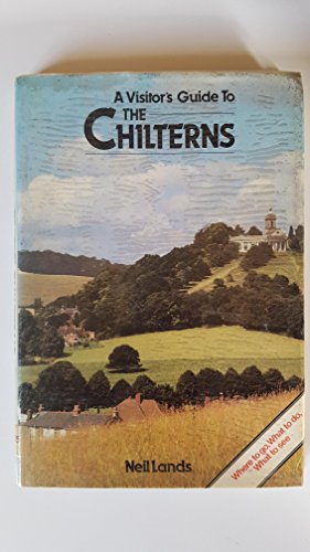 Visitor's Guide to the Chilterns By Neil Lands