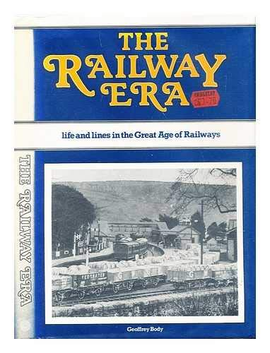 Railway Era By Geoffrey Body