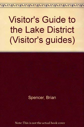 Visitor's Guide to the Lake District By Brian Spencer