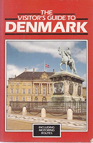 The Visitor's Guide to Denmark By Pat Constance