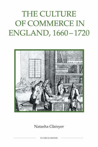 The Culture of Commerce in England, 1660-1720 By Natasha Glaisyer
