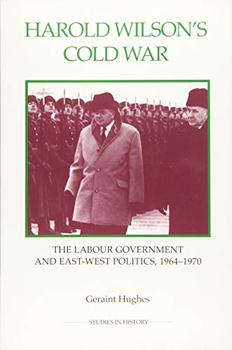 Harold Wilson's Cold War By Geraint Hughes