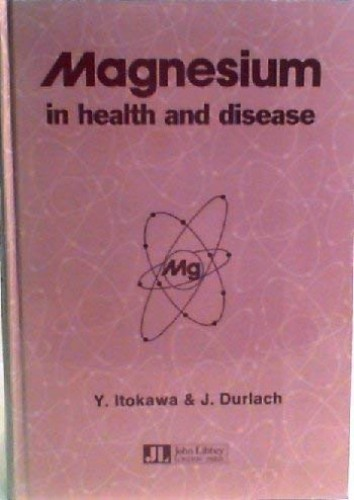 Magnesium in Health and Disease By Edited by Y. Itokawa