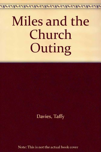 Miles and the Church Outing By Taffy Davies