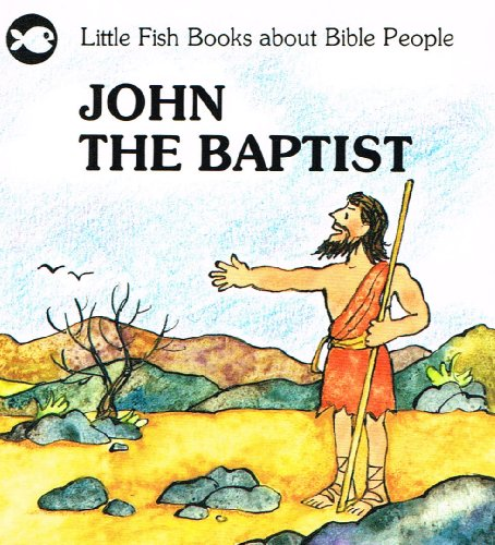 John the Baptist (Little Fish) by Gordon Stowell
