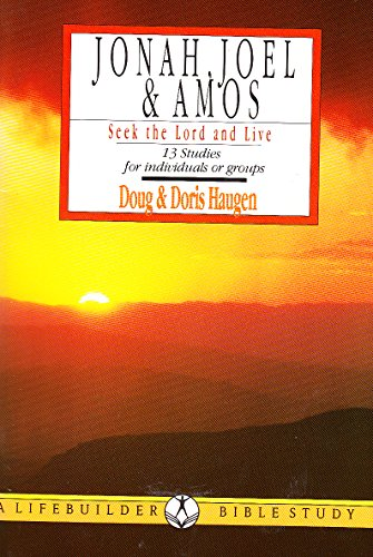 Jonah, Joel and Amos (LifeBuilder Bible Study) By Doug Haugen