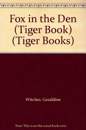 Fox in the Den By Geraldine Witcher
