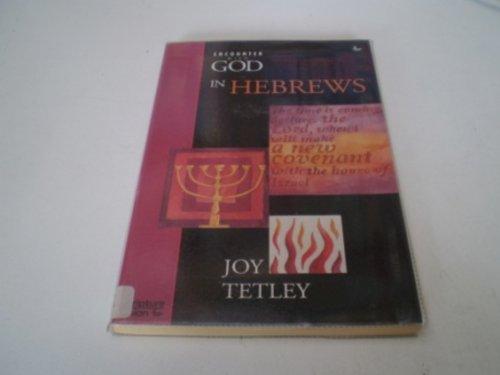 Encounter with God in Hebrews By Joy Tetley