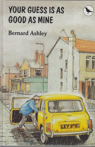Your Guess is as Good as Mine By Bernard Ashley