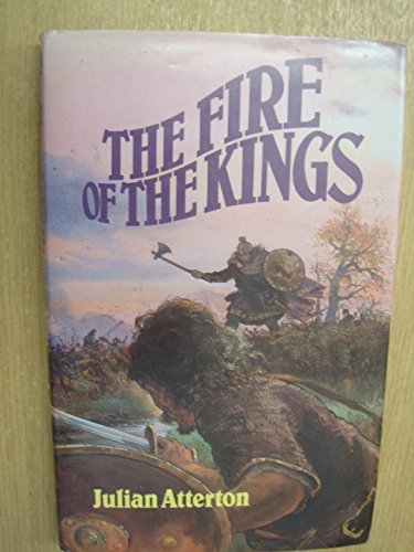The Fire of the Kings By Julian Atterton