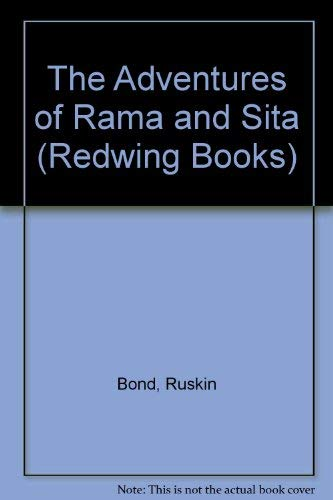 The Adventures of Rama and Sita By Ruskin Bond