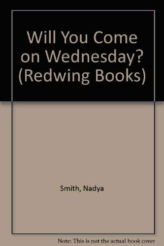 Will You Come on Wednesday? By Nadya Smith