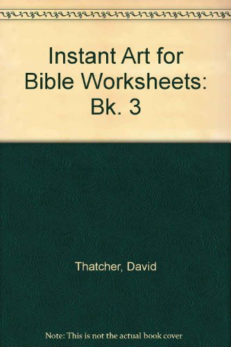 Instant Art for Bible Worksheets By David Thatcher