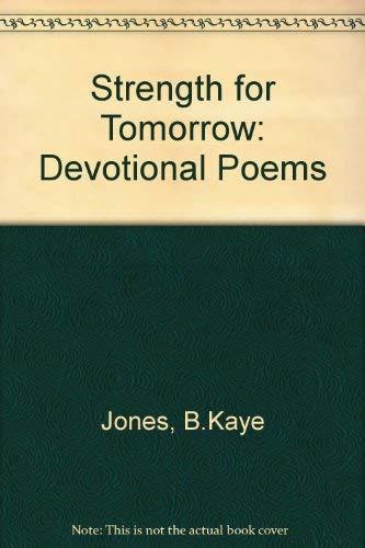 Strength for Tomorrow By B.Kaye Jones